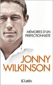 Perfectionnisme du sportif et du musicien : Mémoire d'un perfectionniste par Jonny Wilkinson